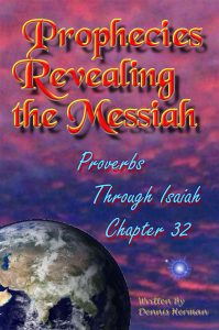 Prophecies Revealing the Messiah Proverbs Through Isaiah Chapter 32