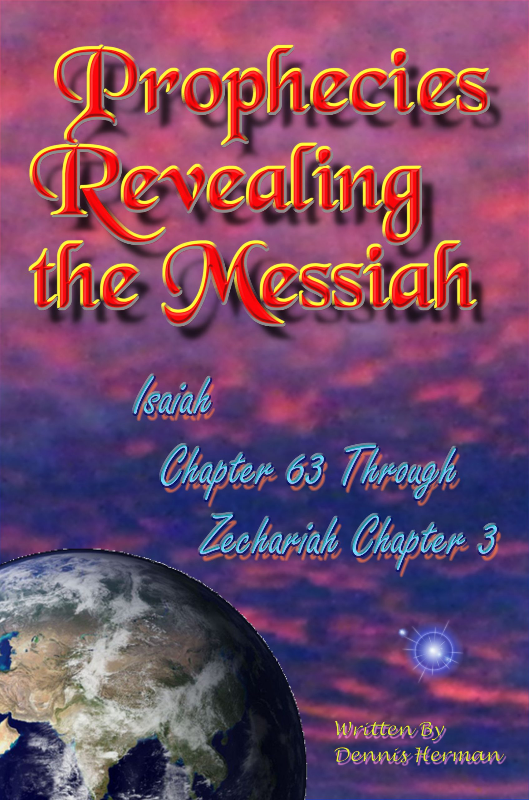 Prophecies Revealing the Messiah Isaiah Chapter 63 Through Zechariah Chapter 3