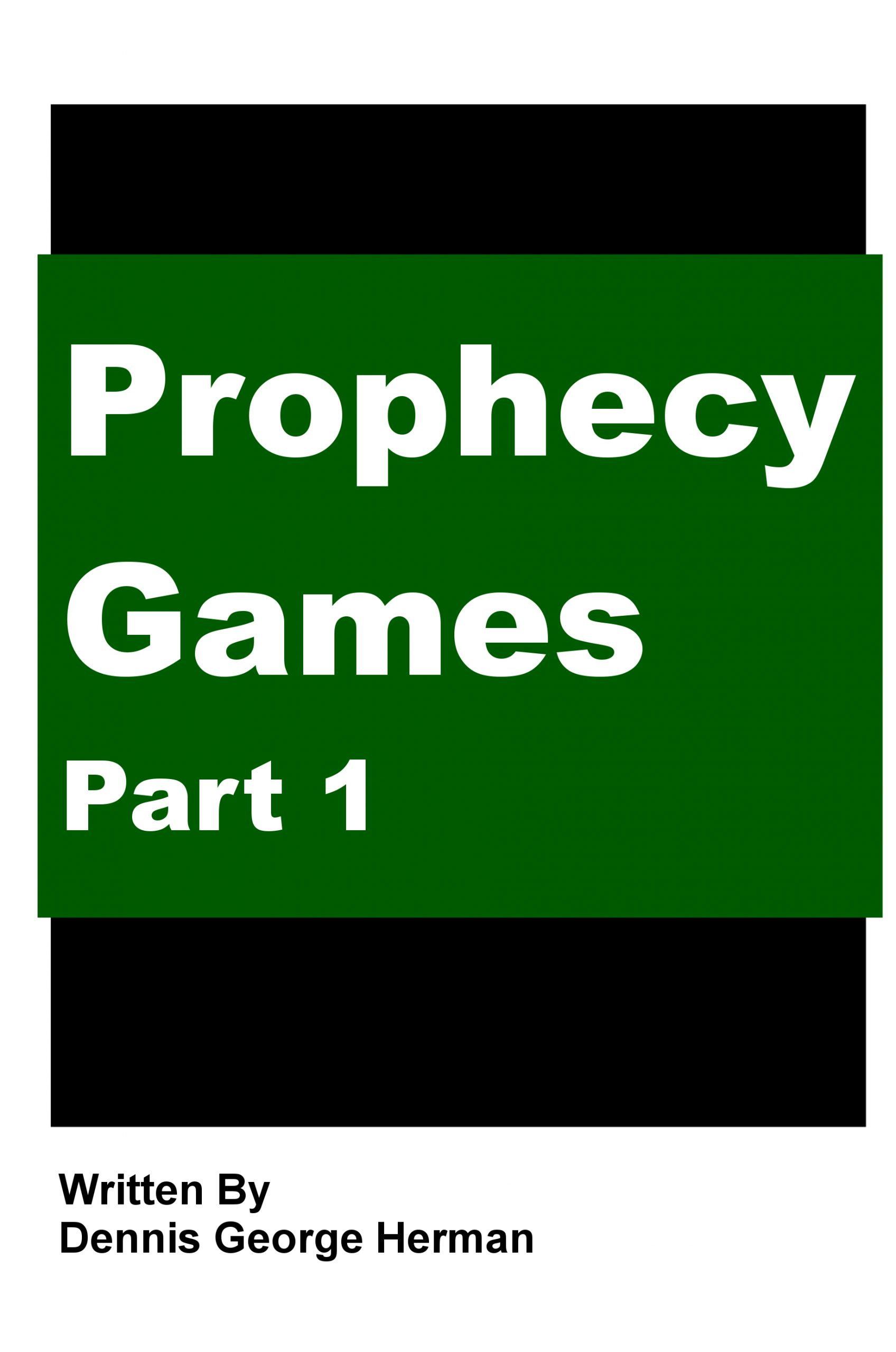 Prophecy Games: Part 1