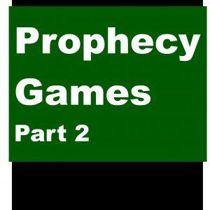 Prophecy Games: Part 2