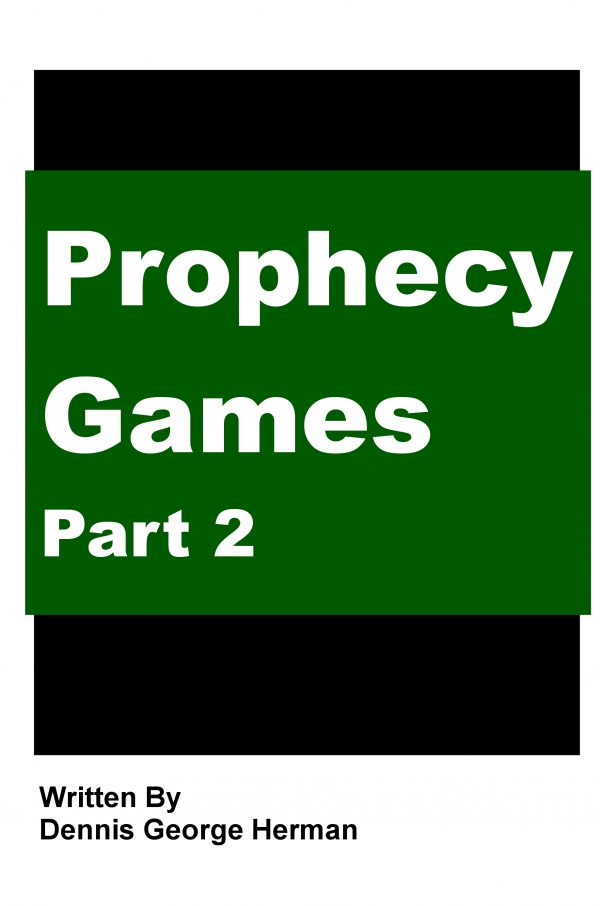 Prophecy Games: Part 2