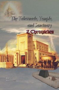 The Tabernacle, Temple, and Sanctuary: 2 Chronicles