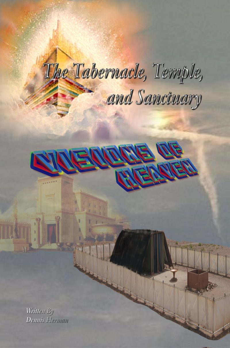 The Tabernacle, Temple, and Sanctuary: Visions of Heaven