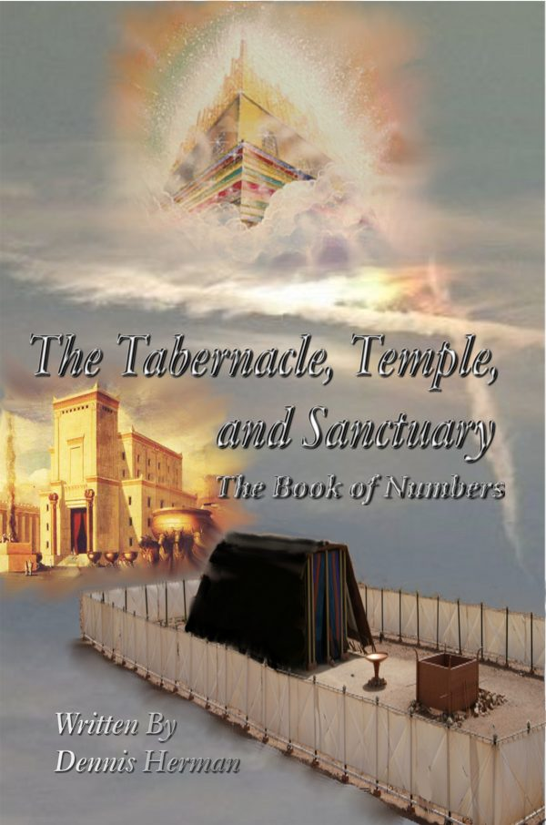 The Tabernacle, Temple, and Sanctuary: The Book of Numbers