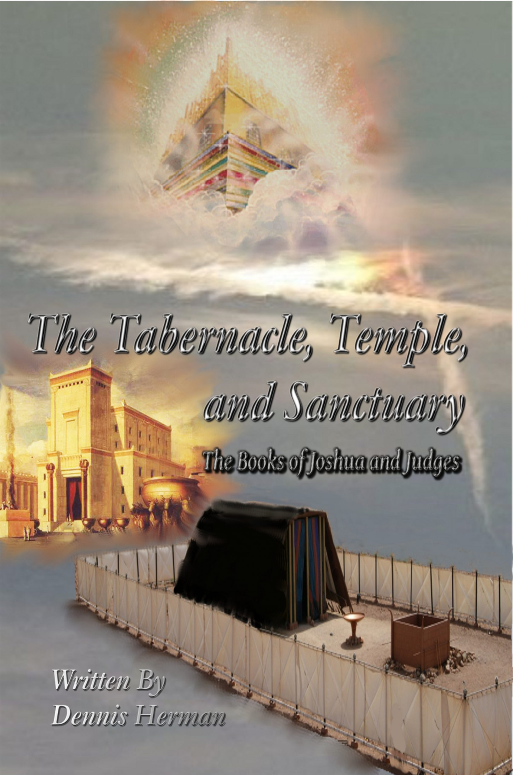 The Tabernacle, Temple, and Sanctuary: The Books of Joshua and Judges