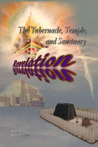 The Tabernacle, Temple, and Sanctuary: Revelation