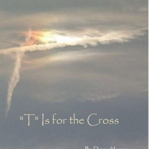 "The Tabernacle: ""T"" Is for the Cross"