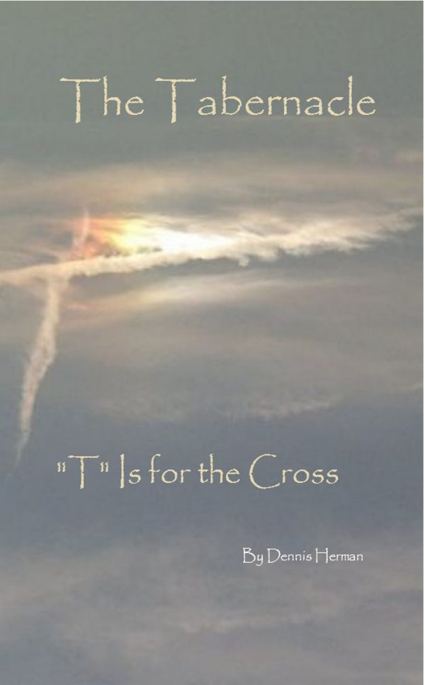 """The Tabernacle: """"T"""" Is for the Cross"""