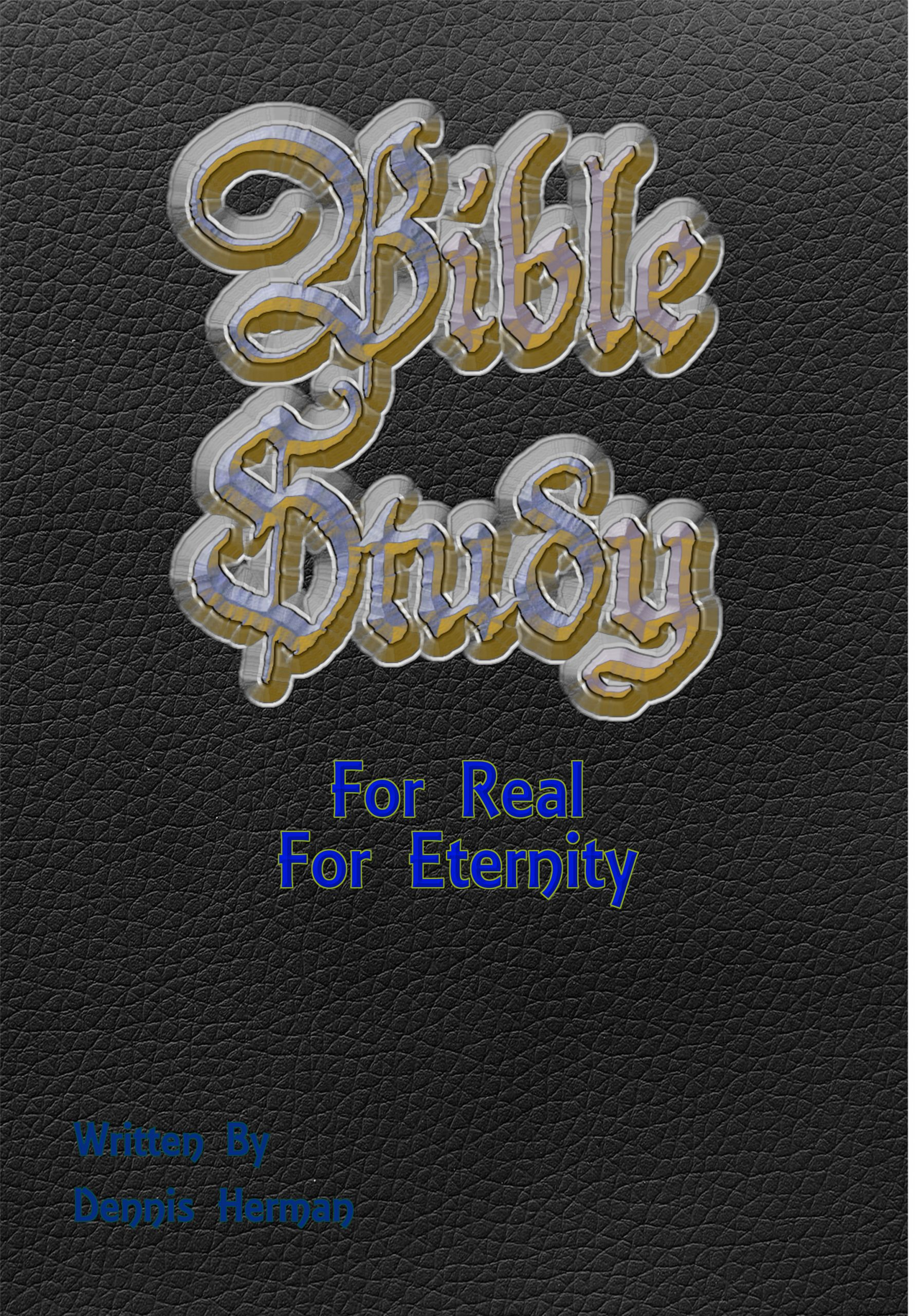 Bible Study For Real For Eternity